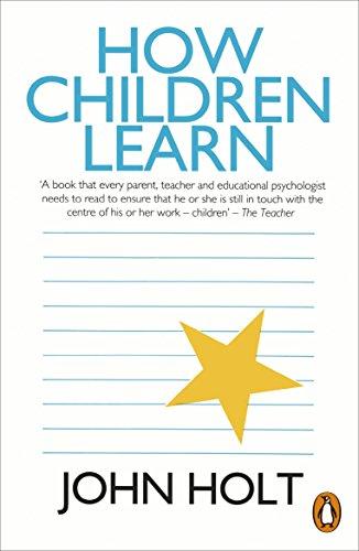 How Children Learn by John Holt