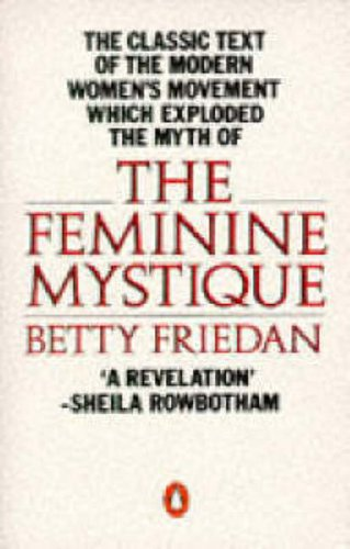 a description of the feminine mystique the title of a book written by betty friedan