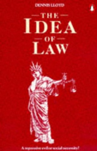 The Idea of Law by Dennis Lloyd Lloyd of Hampstead