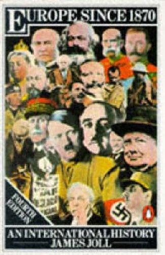 Europe Since 1870: An International History by James Joll