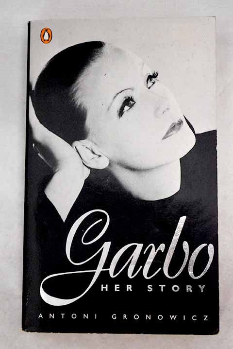 Garbo: Her Story by Antoni Gronowicz