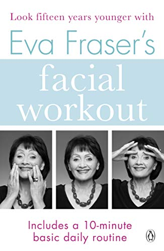 Eva Fraser's Facial Workout by Eva Fraser