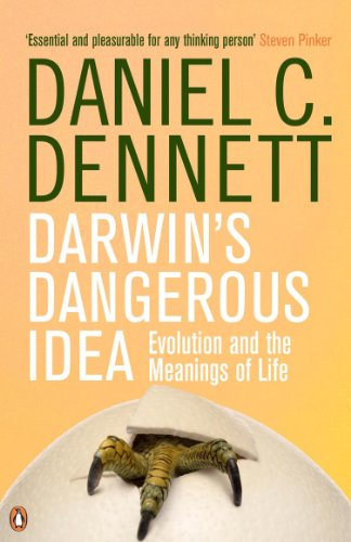 Darwin's Dangerous Idea: Evolution and the Meanings of Life by Daniel C. Dennett