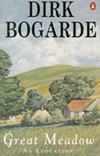Great Meadow: An Evocation by Dirk Bogarde