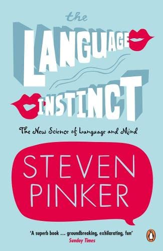 The Language Instinct: The New Science of Language and Mind by Steven Pinker