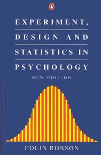 Experiment, Design and Statistics in Psychology by Colin Robson