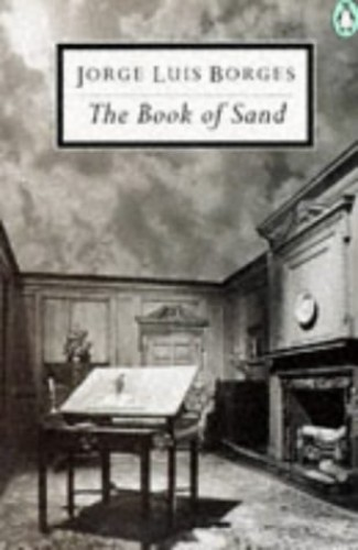 the book of sand by jorge luis borges There's no english translation of borges' el libro de arena, or the book of sand, available on the web, so i've gone and made a translation that i hereby publish forthwith: the book of sand (translated from the spanish) by jorge luis borges.