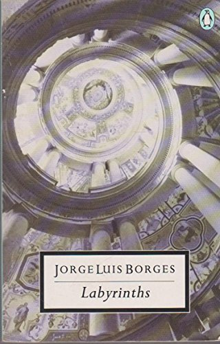 Labyrinths: Selected Stories and Other Writings (Twentieth Century Classics)