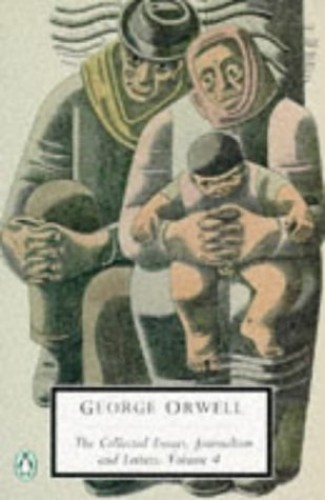 collected essays journalism and letters of george orwell George orwell, project gutenberg australia collected essays decline of the english murder collected esays, journalism and letters vol 1.