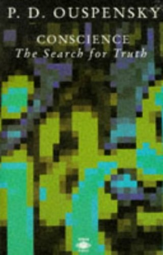 Conscience: The Search for Truth by P.D. Ouspensky
