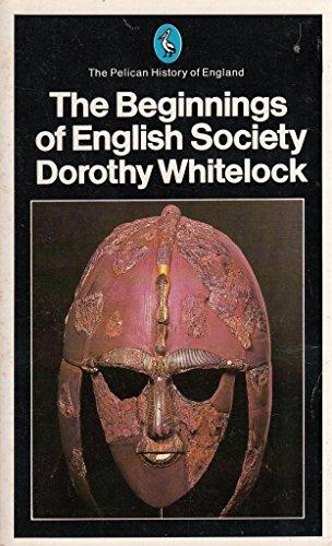 The Beginnings of English Society by Dorothy Whitelock