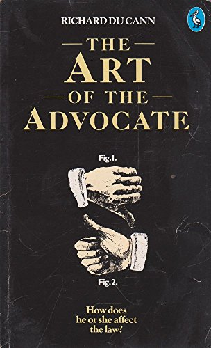 The Art of the Advocate by Richard Du Cann