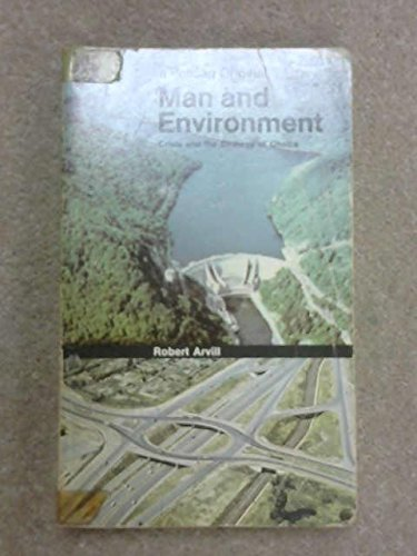 Man and Environment: Crisis and the Strategy of Choice by Robert Arvill