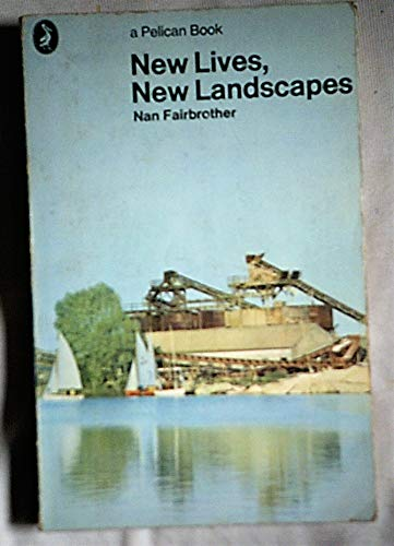 New Lives, New Landscapes by Nan Fairbrother