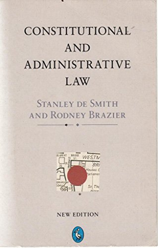 Constitutional and Administrative Law by Stanley De Smith