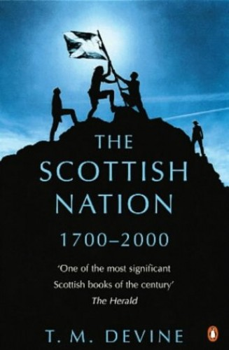 The Scottish Nation: 1700-2000 by Tom M. Devine