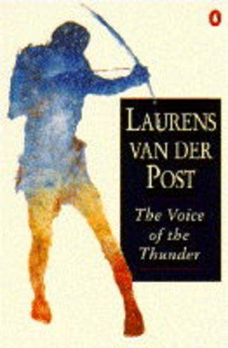 The Voice of the Thunder by Laurens Van der Post