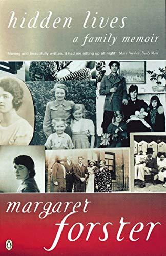 Hidden Lives: A Family Memoir by Margaret Forster
