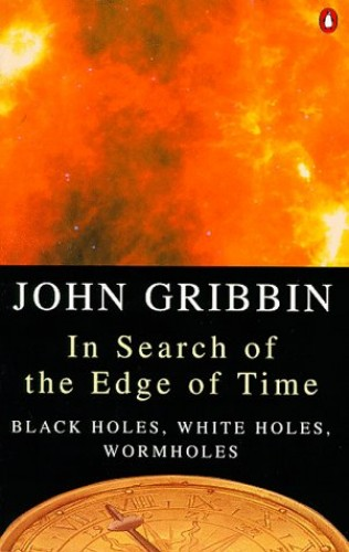 In Search of the Edge of Time by John Gribbin