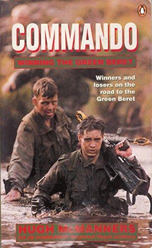 Commando: Winning the Green Beret by Hugh McManners