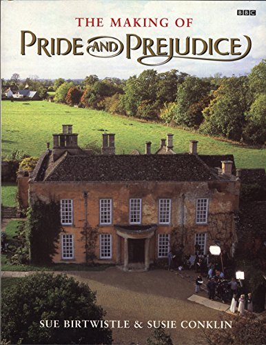"""The Making of """"Pride and Prejudice"""" by Sue Birtwistle"""