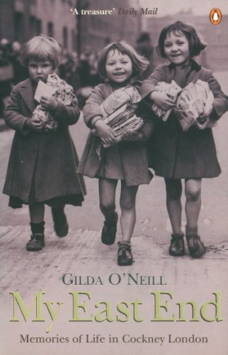 My East End: Memories of Life in Cockney London by Gilda O'Neill