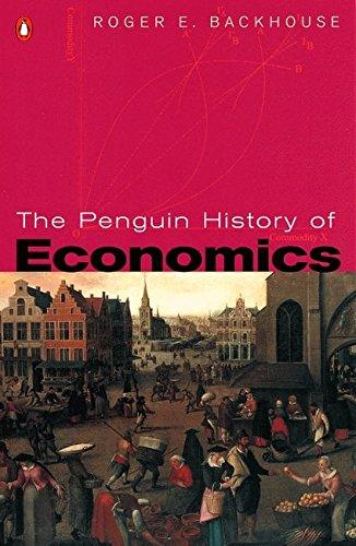 The Penguin History of Economics by Professor Roger E. Backhouse