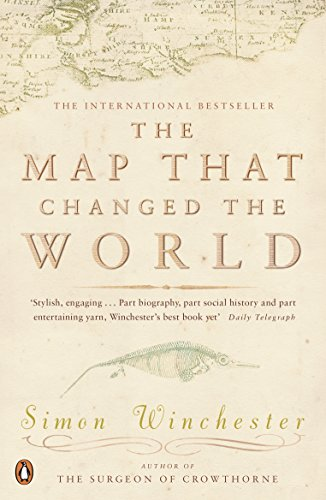The Map That Changed the World: A Tale of Rocks, Ruin and Redemption by Simon Winchester