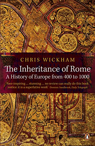 The Inheritance of Rome: A History of Europe from 400 to 1000 by Chris Wickham