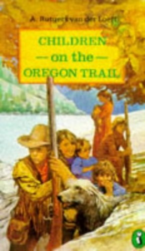 Children on the Oregon Trail by A.Rutgers Van Der Loeff
