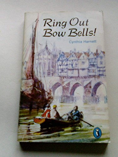 Ring Out Bow Bells! by Cynthia Harnett