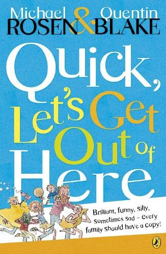 Quick, Let's Get Out of Here by Michael Rosen