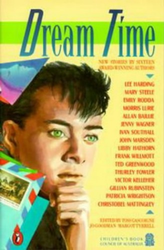 Dream Time: New Stories by Sixteen Award-winning Authors by Toss Gascoigne