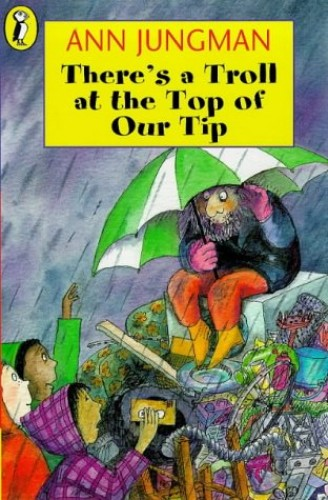 There's a Troll at the Top of Our Tip by Ann Jungman