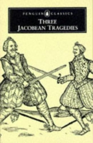 "Three Jacobean Tragedies: ""The Revenger's Tragedy"",""The White Devil"",""The Changeling"" by Thomas Middleton"
