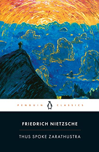 Thus Spoke Zarathustra: A Book for Everyone and No One by Friedrich Wilhelm Nietzsche