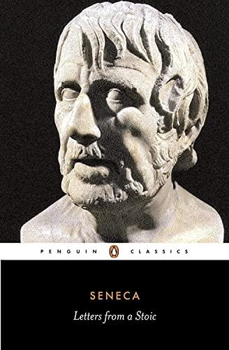 Letters from a Stoic: Epistulae Morales AD Lucilium by Lucius Annaeus Seneca