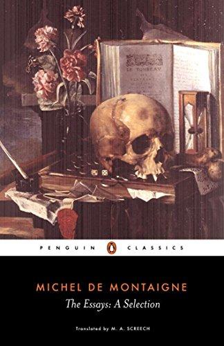 The Essays: A Selection: A Selection by Michel Eyquem de Montaigne