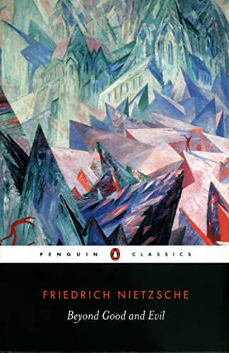 Beyond Good and Evil: Prelude to a Philosophy of the Future Friedrich Nietzsche by Friedrich Wilhelm Nietzsche