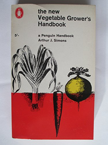The New Vegetable Grower's Handbook by Arthur J. Simons