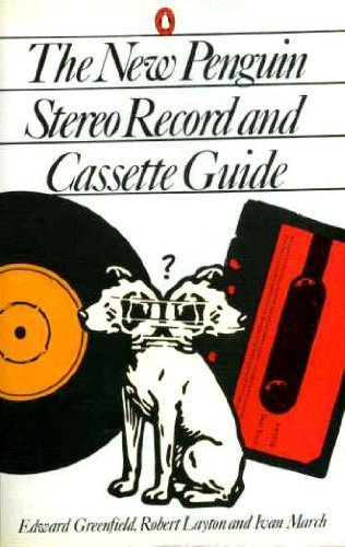 The New Penguin Stereo Record and Cassette Guide by Ivan March