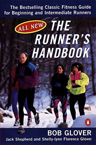 The Runner's Handbook: The Best-selling Classic Fitness Guide for Beginner and Intermediate Runner by Bob Glover