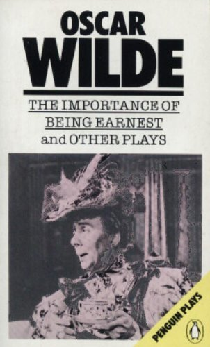 """The Importance of Being Earnest and Other Plays""""Lady Windermere"""