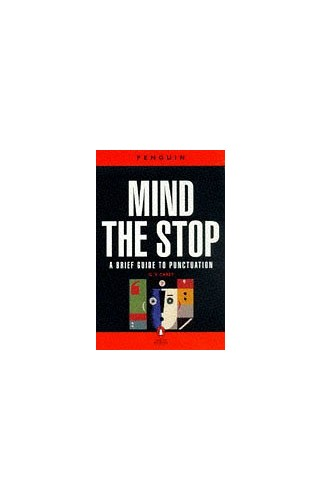 Mind the Stop: Brief Guide to Punctuation by G. V. Carey