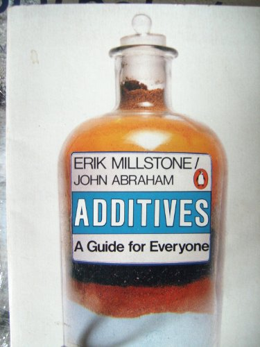 Additives: A Guide for Everyone by Erik Millstone