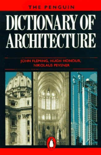 The Penguin Dictionary of Architecture by John Fleming