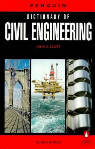 The Dictionary of Civil Engineering by John S. Scott
