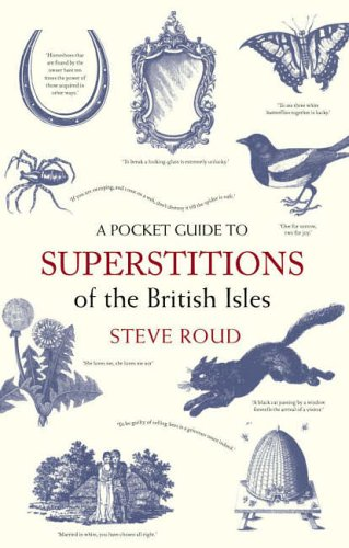 A Pocket Guide to Superstitions of the British Isles by Steve Roud