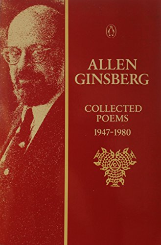 Allen Ginsberg: Collected Poems 1947-80