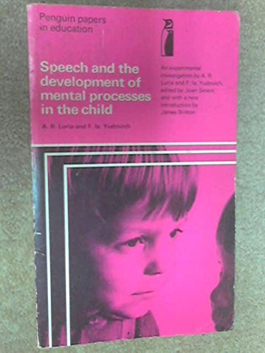 Speech and the Development of the Mental Processes in the Child by Aleksandr Romanovich Luria